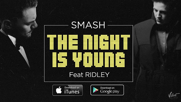 Аудио- SMASH feat. Ridley - The Night Is Young