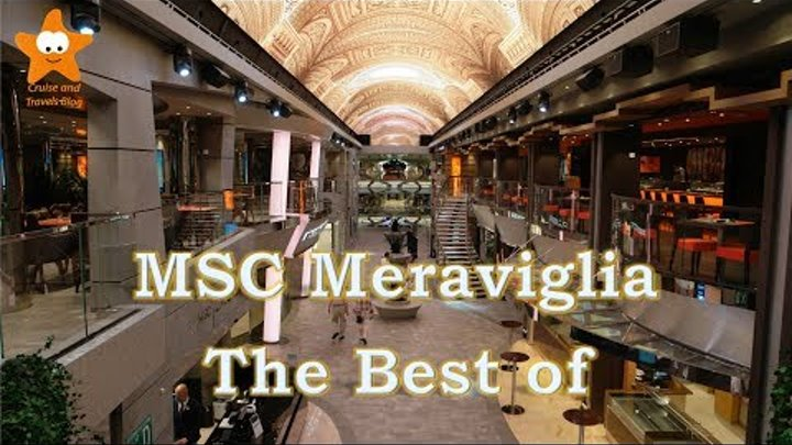 MSC Meraviglia The Best of Video Tour 2017 4k @CruisesandTravelsBlog