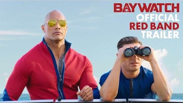 Baywatch (2017) - Official Red Band Trailer - Paramount Pictures