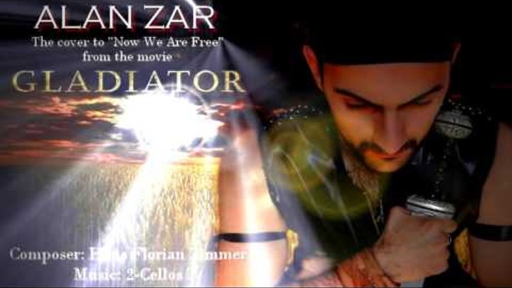 """Alan Zar - Now We Are Free (Cover-version for the movie """"Gladiator"""") Official 2017"""