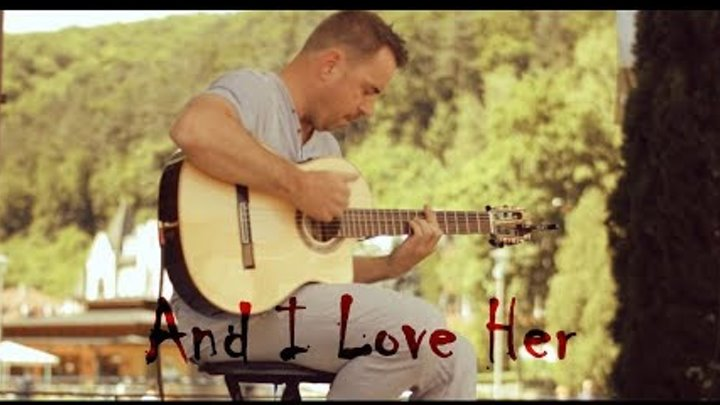AND I LOVE HER - The Beatles - fingerstyle guitar cover by soYmartino