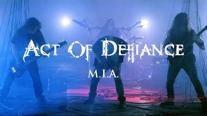 """Act of Defiance """"M.I.A."""" (OFFICIAL VIDEO)"""