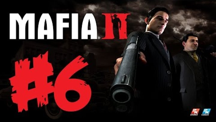 Mafia 2 - Part 6 - Pila - Walkthrough/Playthrough/Gameplay/No commentary