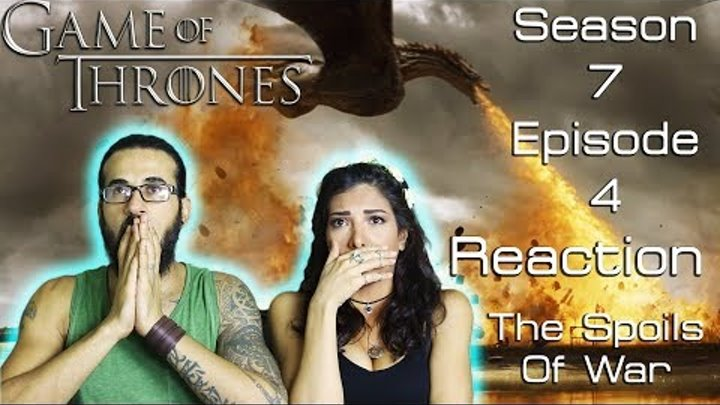GAME OF THRONES Season 7 Episode 4 Reaction Part 2 The Spoils Of War - The Field OF Fire