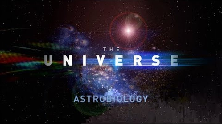 THE UNIVERSE - ASTROBIOLOGY