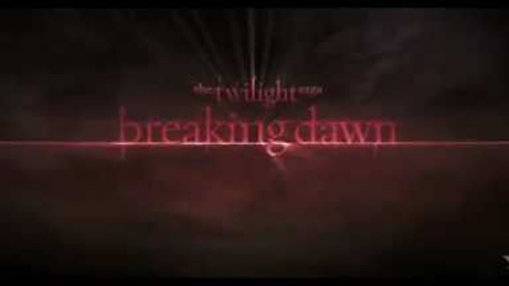 Twilight 4: Breaking Dawn (Trailer HD NEW) / Сумерки 4: Рассвет - трейлер