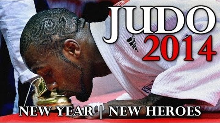 JUDO 2014 - NEW YEAR | NEW HEROES