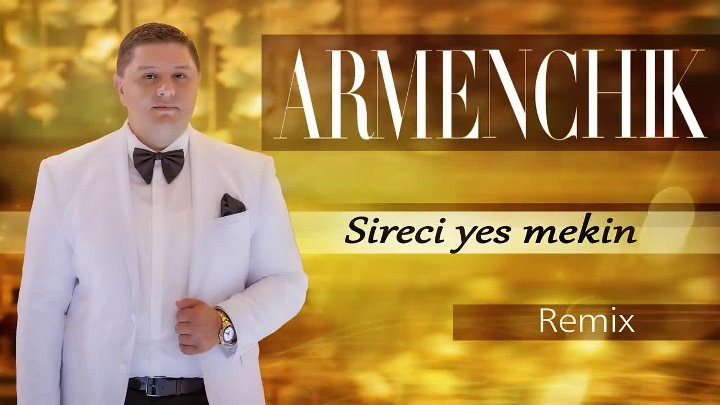 "➷ ❤ ➹ARMENCHIK _"" Sireci Yes Mekin_"" REMIX PREMIERE _⁄_⁄ 2018➷ ❤ ➹"
