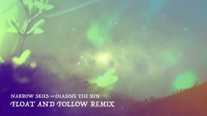 Chasing The Sun (Float and Follow Remix)