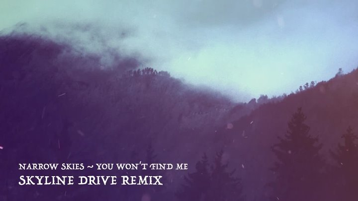 You Won't Find Me (Skyline Drive Remix)