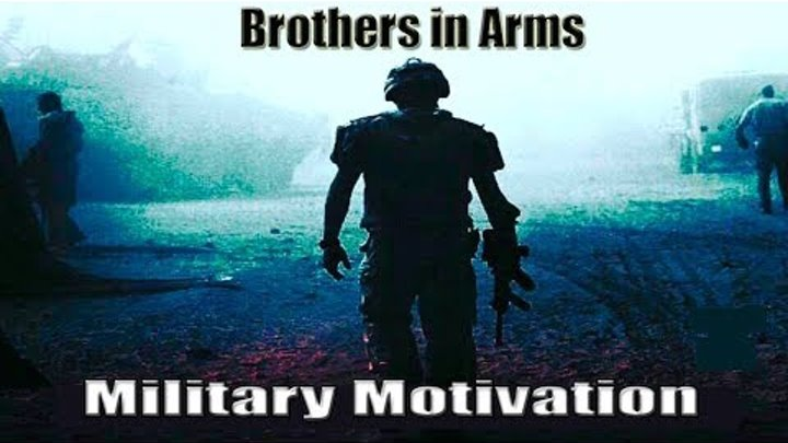 """Military Motivation - """"Brothers in Arms"""" (2018 ᴴᴰ)"""