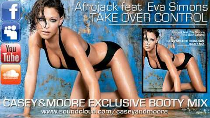 Afrojack feat. Eva Simons - Take Over Control (Casey & Moore Exclusive Booty Mix)
