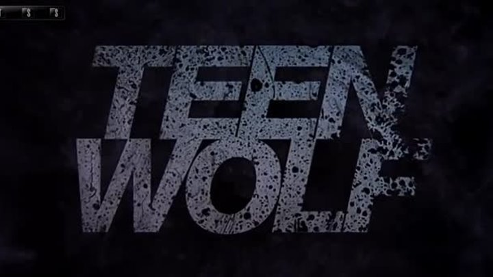 TEEN WOLF - SEASON 5 (saver) / ВОЛЧОНОК - 5 СЕЗОН (заставка) HD