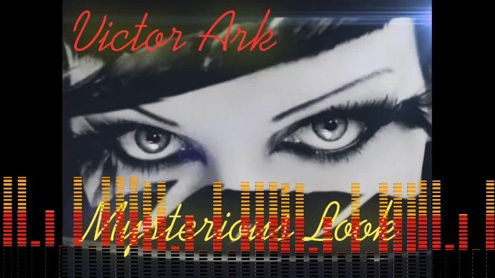 "Victor Ark _""MYSTERIOUS LOOK_"" - ITALO DISCO 2018 - HI NRG - SYNTHWAVE - NEW GENERATION"