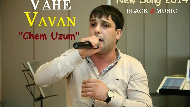 Vahe VAVAN - Chem Uzum [New Music Audio 2014] HD