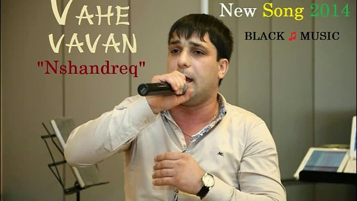 Vahe VAVAN - Nshandreq [New Music Audio 2014] HD