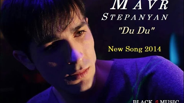 Mavr Stepanyan - Du Du [New Music Audio 2014] HD