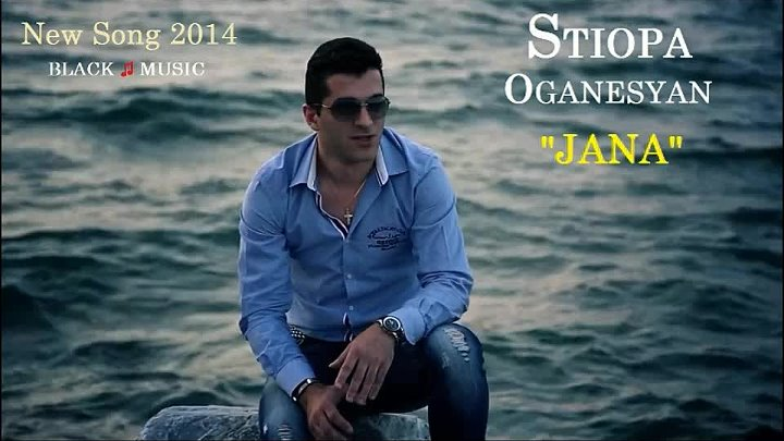 Stiopa Oganesyan - Jana [New Music Audio 2014] HD
