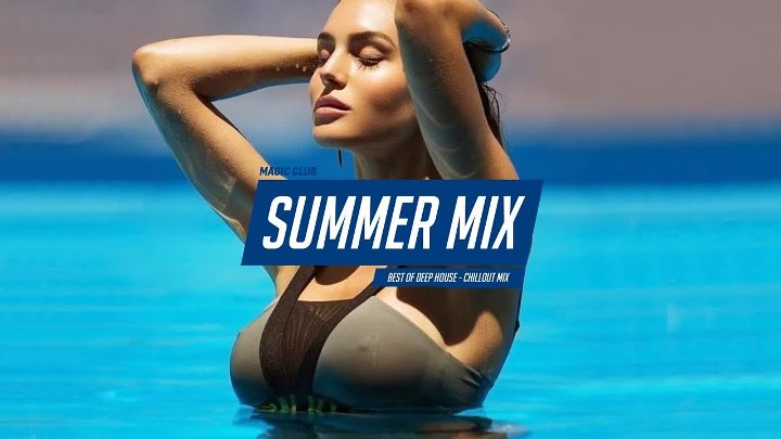 Summer Mix 2019 - Best Of Deep House Sessions Music Chill Out Mix By Magic