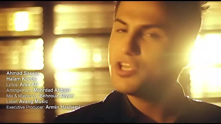 Ahmad Saeedi - Halam Khobe OFFICIAL VIDEO HD