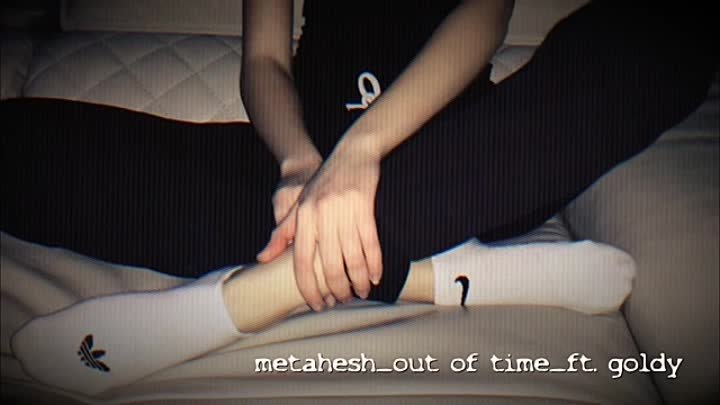 METAHESH - Out Of Time w_ goldy