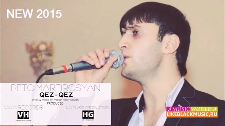 Peto Martirosyan - Qez, Qez 【New 2015】 © BLACK ♫ MUSIC