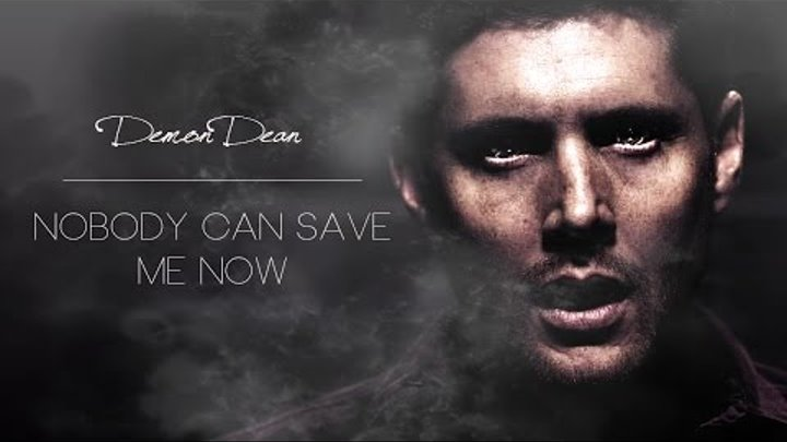 demon dean   nobody can save me now