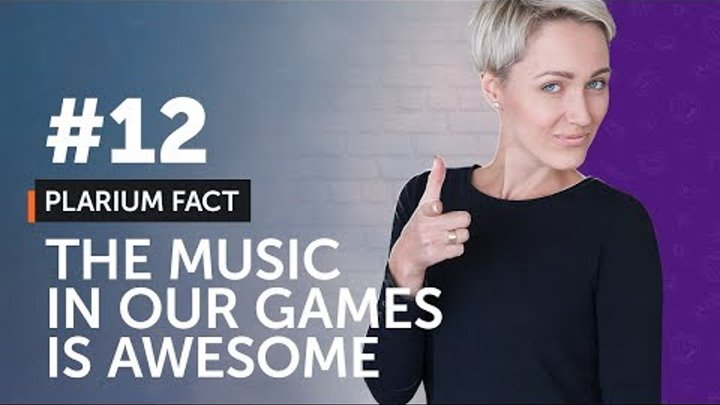 Plarium Fact #12 - The music in our games is awesome.
