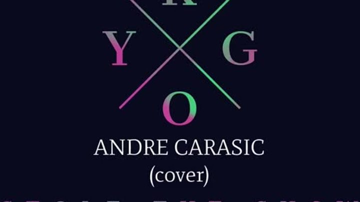 Kygo ft Parson James - Stole The Show (Andre Carasic cover)
