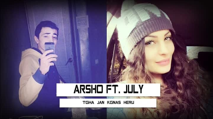 Arsho ft. July - Tgha jan kgnas heru ؟