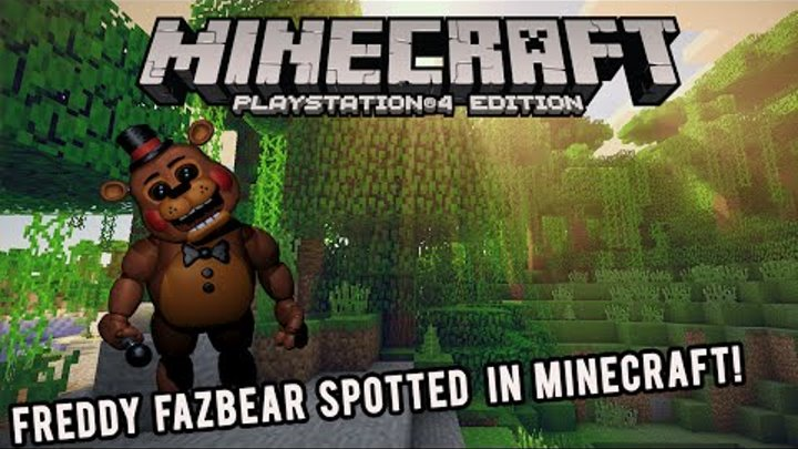 FREDDY FAZBEAR FOUND IN MINECRAFT! MINECRAFT FIVE NIGHTS AT FREDDY'S PS4/PS3/XBOX ONE/ XBOX 360