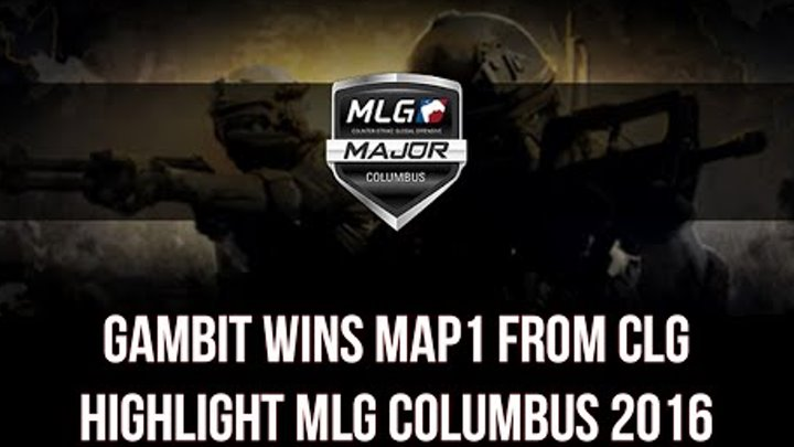 Gambit wins map1 from CLG Highlight @ MLG Columbus 2016