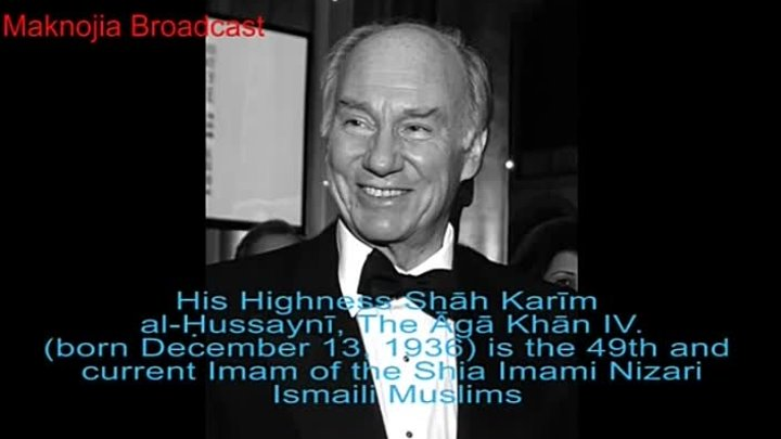 Aga Khan. The Imam of the 20 Million Shia Imami Ismaili Nizari Muslims...