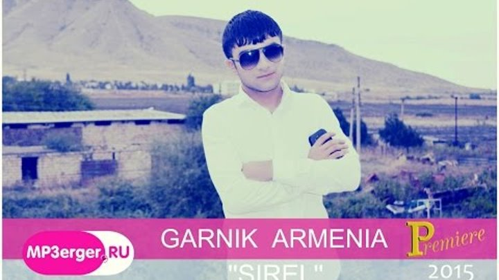 GARNIK - ARMENIA - S I R E L (Original Mix) Ask. Rec.