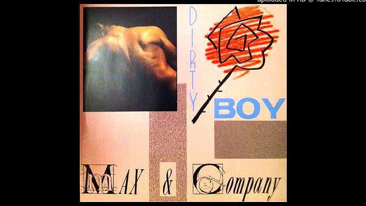 MAX & COMPANY - Dirty Boy (Super Mix).1990