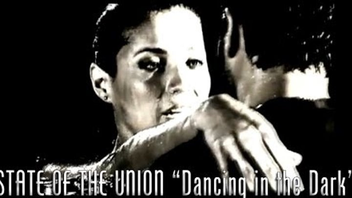 """STATE OF THE UNION - """"Dancing in the Dark"""" Official Music Video"""