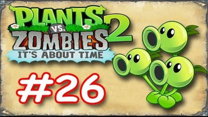 Plants Vs Zombies 2! Зомби против Растений 2! Серия 26! Ancient Egypt 15! Растения против Зоми 2!
