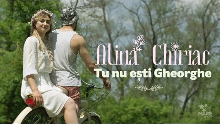 Alina Chiriac - Tu nu esti Gheorghe [Official Video 2018]