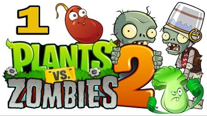 ч.01 Plants vs. Zombies 2 - Растения против Зомби 2