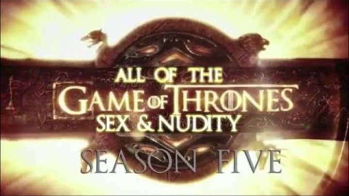 (Uncensored) Game of Thrones nude scenes from Season 5