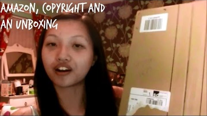 Amazon, Copyright and an Unboxing ~ My Exciting Life