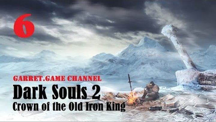Dark Souls 2 DLC - Crown of the Old Iron King. 6 серия. Сэр Алонн.