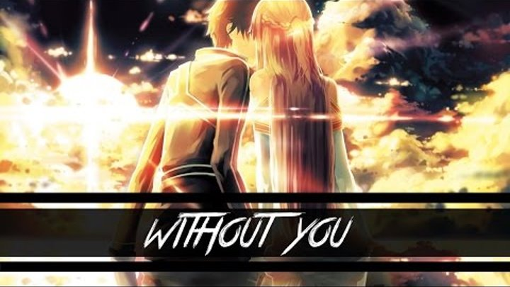 Sword Art Online【AMV】~Without You Kirito and Asuna