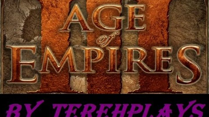 Age of Empires III 3 Эпоха империй 3 (gameplay by Tereh) 15 серия