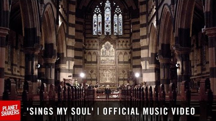 'SINGS MY SOUL'   Official Planetshakers Music Video