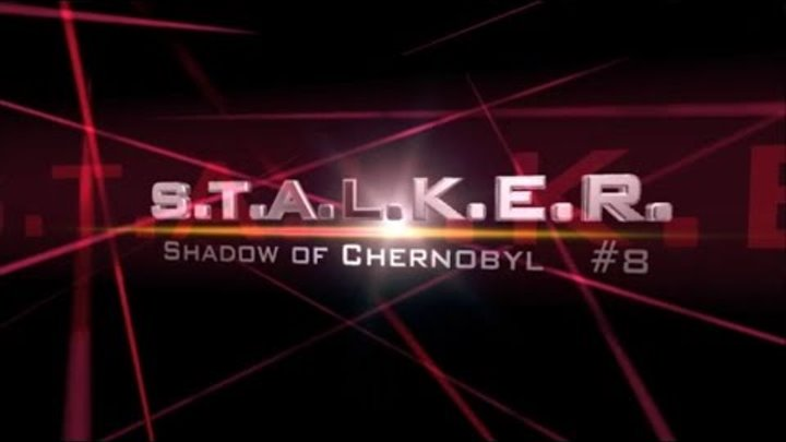 S.T.A.L.K.E.R. - Shadow of Chernobyl - 8 серия (от Тёмыча)