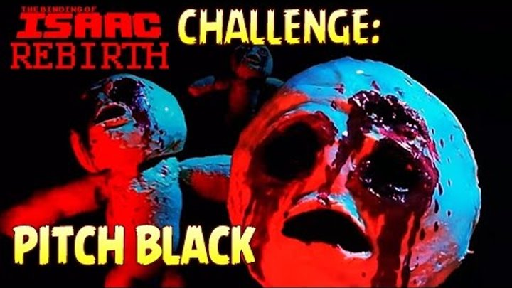 Challenge Pitch Black - The Binding of Isaac: Rebirth #26