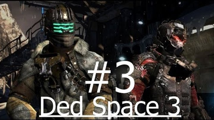 Dead Space 3 [CO-OP] #3