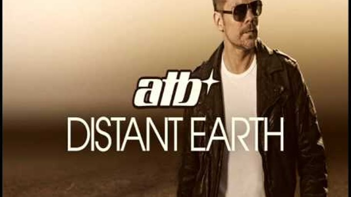 ATB feat. Sean Ryan - All I Need Is You [Distant Earth 2011]