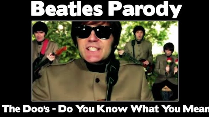 Beatles Parody - Do You Know What You Mean To Me? (The Doo's)